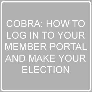 COBRA Log into member portal and make election post image