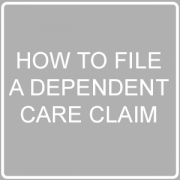 How to File a Dependent Care Claim Post Image